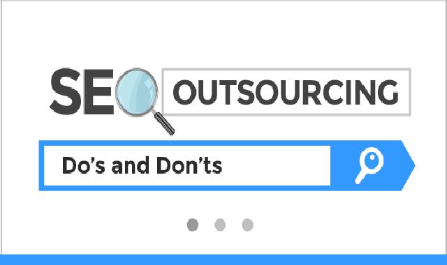 Do's and Don'ts of SEO Outsourcing